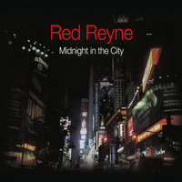 Midnight in the City — Red Reyne