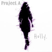 Holly — Project A