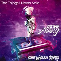The Things I Never Said — Gone Avery