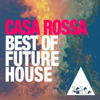 Best of Future House: Casa Rossa — сборник