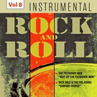 Instrumental Rock and Roll, Vol. 8 — Dick Dale, The Piltdown Men, The Del-Tones, The Piltdown Men |Dick Dale|The Del-Tones