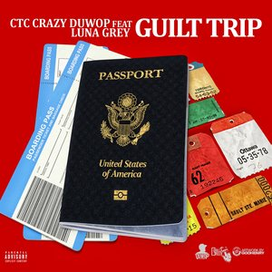 Ctc Crazy Duwop, Luna Grey - Guilt Trip - Single