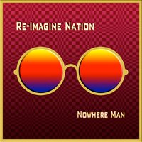 Nowhere Man — Paul Harrison, Re-Imagine Nation, Phil Smiedt