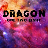 Dragon — One Two Eight