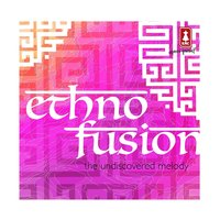 Ethno Fusion: The Undiscovered Melody — сборник