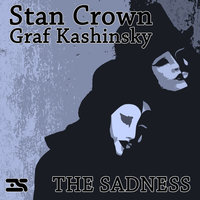 The Sadness — Graf Kashinsky, Stan Crown