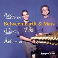 Between Earth & Mars — Dave Samuels, Andy Laverne, Jay Anderson, Andy LaVerne & Dave Samuels