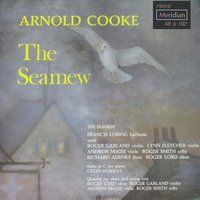 Music by Arnold Cooke: The Seamew — Arnold Cooke, Francis Loring