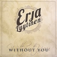 Without You — Erja Lyytinen