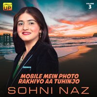 Mobile Mein Photo Rakhiyo Aa Tuhinjo, Vol. 3 — Sohni Naz