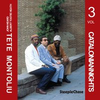 Catalonian Nights, Vol. 3 — Tete Montoliu, John Heard, Albert Tootie Heath