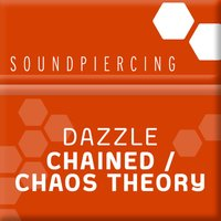 Chained / Chaos Theory — Dazzle