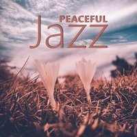 Peaceful Jazz — Music for Quiet Moments