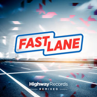 Fast Lane. Highway Records Remixed — Barbq, Seva K, Scsi-9, Thierry Tomas, Spieltape, Monaque