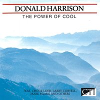 The Power of Cool — Donald Harrison