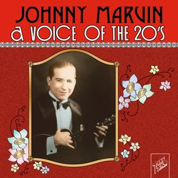 Johnny Marvin: A Voice of the 20's — Johnny Marvin