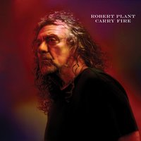 Carry Fire — Robert Plant