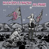 Alone — Naked Lunch