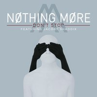 Don't Stop — Nothing More, Jacoby Shaddix