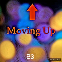 Moving Up — B3