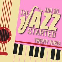 And So... The Jazz Started / Twenty-Three — сборник
