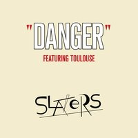 Danger — Toulouse, Slaters