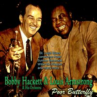 Poor Butterfly — Louis Armstrong, Bobby Hackett & His Orchestra, Louis Armstrong, Bobby Hackett & His Orchestra, Джордж Гершвин