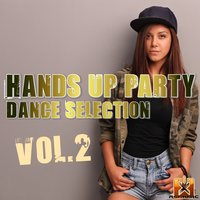 Hands up Party Dance Selection, Vol. 2 — сборник