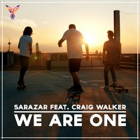 We Are One — Craig Walker, Sarazar