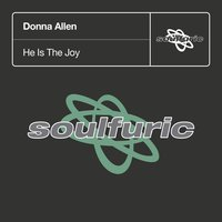 He Is The Joy — Donna Allen