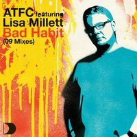 Bad Habit 09 Mixes — ATFC, Lisa Millett