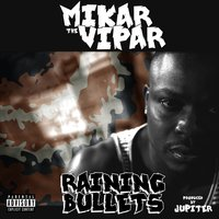 Raining Bullets — Mikar-The-Vipar