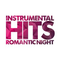 Instrumental Hits - Romantic Night — The Classic String Orchestra, The Gary Wilson Orchestra, The Modern Classics Orchestra