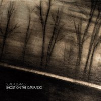Ghost on the Car Radio — Slaid Cleaves