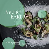 Music Bakery (Music For Cooking & Romantic Dinner) — Mockingbird Hill