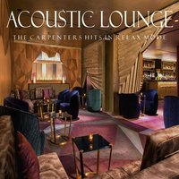 Acoustic Lounge: The Carpenters Hits in Relax Mode — Instrumental Chillout Lounge Music Club