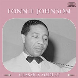Lonnie Johnson Classics Medley: Troubles Ain't Nothing but the Blues / Confused / I'm So Afraid / Blues Stay Away from Me / I'm So Crazy for Love / Nobody's Lovin' Me /Little Rockin' Chair — Lonnie Johnson