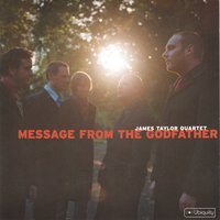 Message from the Godfather — The James Taylor Quartet