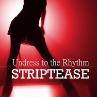 Undress to the Rhythm - Striptease — Pole Dance Pussycats