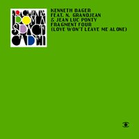 Fragment 4 - Love Won't Leave Me Alone — Kenneth Bager, Nikolaj Grandjean, The Kenneth Bager Experience, Jean Luc Ponty