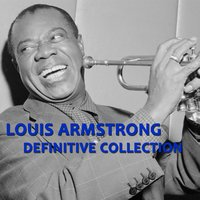 Louis Armstrong Definitive Collection — Louis Armstrong