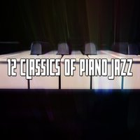 12 Classics Of Piano Jazz — Chillout Lounge