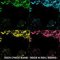 Rock n' Roll Rodeo — Rich Lynch Band