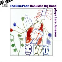 The Blue Pearl Bohuslän Big Band Plays Lars Jansson — Bohuslän Big Band