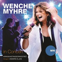 Wenche Myhre in Concert — Wenche Myhre