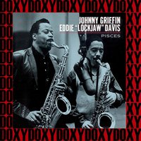 "Pisces — Johnny Griffin, Eddie ""Locklaw"" Davis, Johnny Griffin, Eddie ""Locklaw"" Davis"