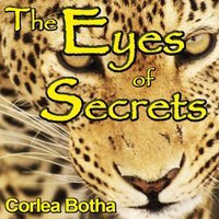 The Eyes of Secrets — Corlea Botha
