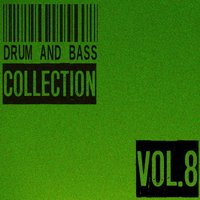 Drum and Bass Collection, Vol. 8 — сборник