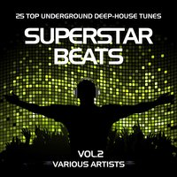 Superstar Beats (25 Top Underground Deep-House Tunes), Vol. 2 — сборник