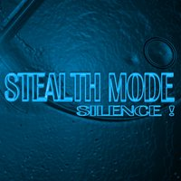 Silence — Stealth Mode